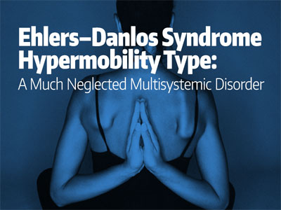 Ehlers-Danlos Syndrome Hypermobility Type A Much Neglected Multisystemic Disorder